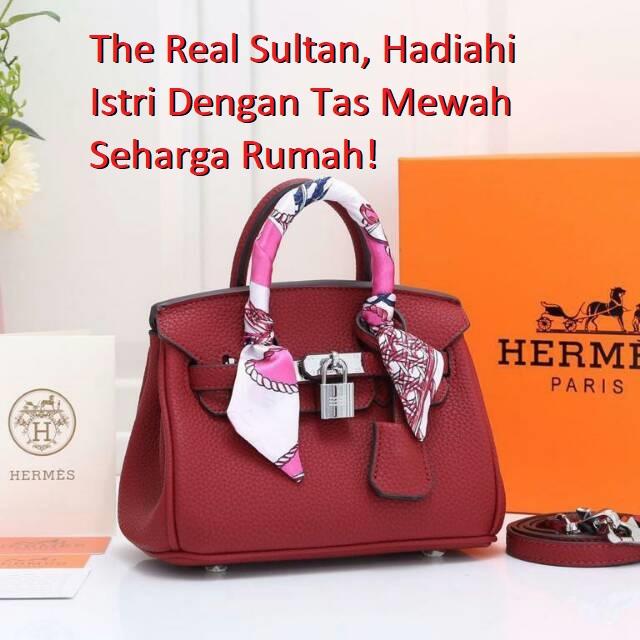 The Real Sultan, Hadiahi Istri Dengan Tas Mewah Seharga Rumah!